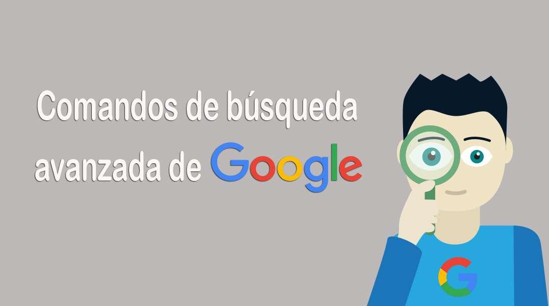Comandos de búsqueda avanzada en google