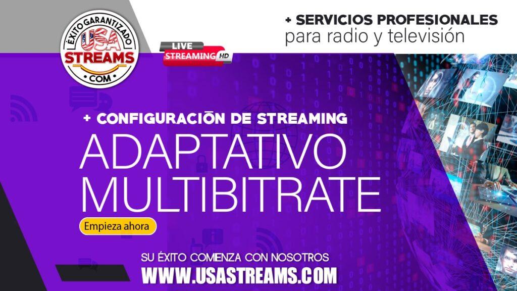 configuracion de streaming adaptativo multibitrate