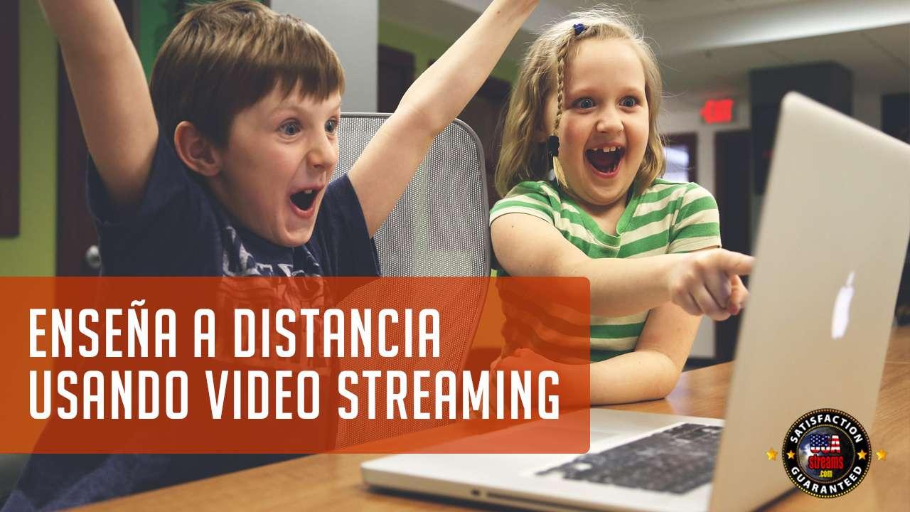 Enseña Educacion a distancia usando video streaming