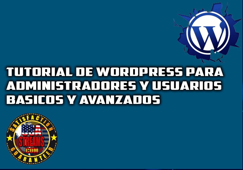 Tutorial de wordpress para administradores y usuarios básicos y avanzados
