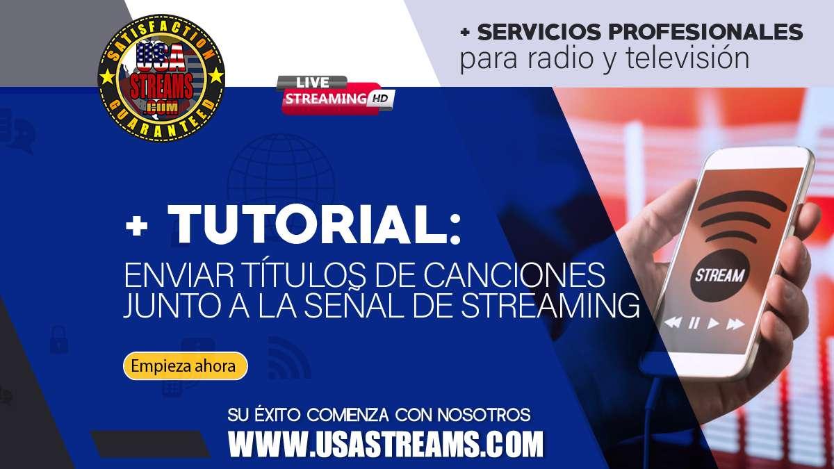 Tutorial: enviar títulos de canciones junto a la señal de streaming