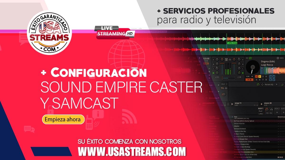 Configuración Sound Empire Caster y SAM Cast: tutorial paso a paso para transmitir radio online